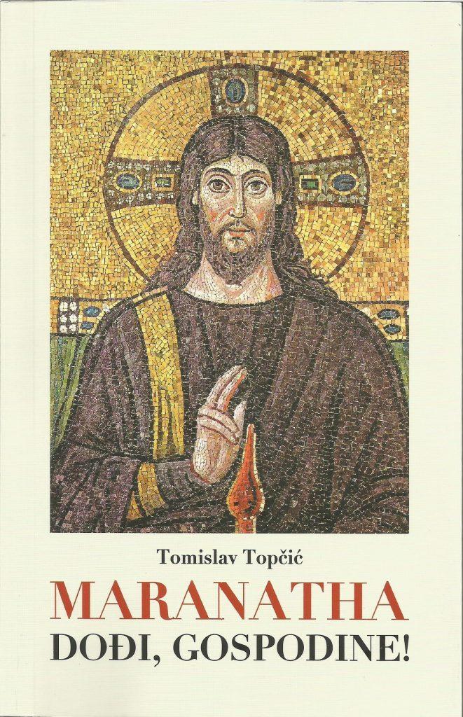 don Tomislav Topčić: MARANATHA - Dođi, Gospodine!